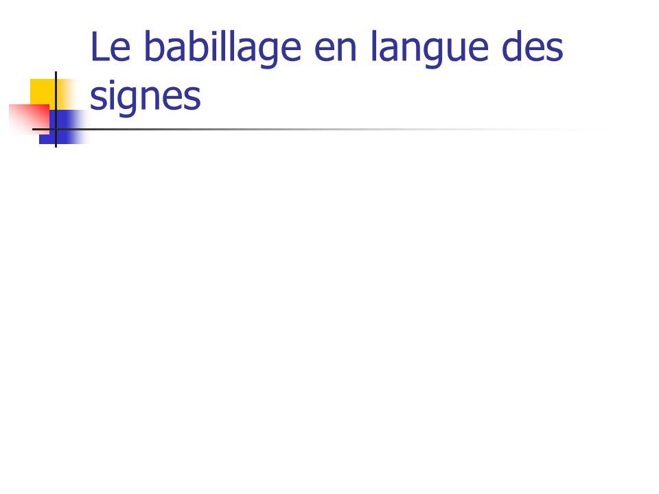 Le babillage en langue des signes