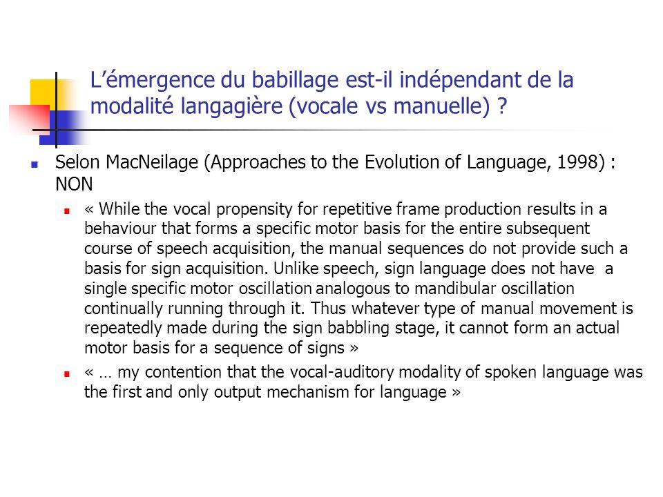 Lémergence du babillage est-il indépendant de la modalité langagière (vocale vs manuelle) .
