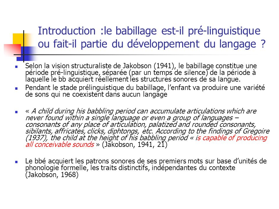 Introduction :le babillage est-il pré-linguistique ou fait-il partie du développement du langage .