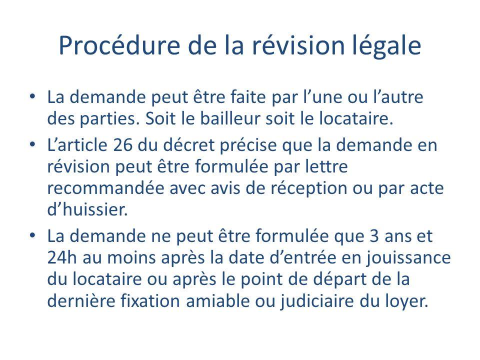 Procédure de la révision légale La demande peut être faite par lune ou lautre des parties.