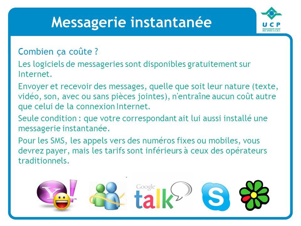Messagerie instantanée Combien ça coûte ? Les logiciels de messageries sont disponibles gratuitement sur Internet. Envoyer et recevoir des messages, q