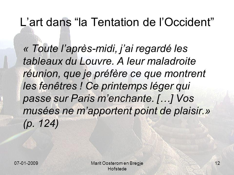 07-01-2009Marit Oosterom en Bregje Hofstede 12 Lart dans la Tentation de lOccident « Toute laprès-midi, jai regardé les tableaux du Louvre.