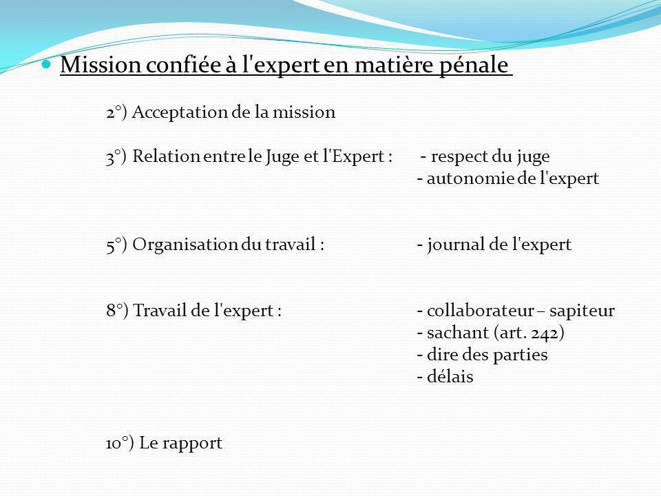 6°) Convocation des parties 7°) L accedit 8°) Travail de l expert :- collaborateur – sapiteur - sachant (art.