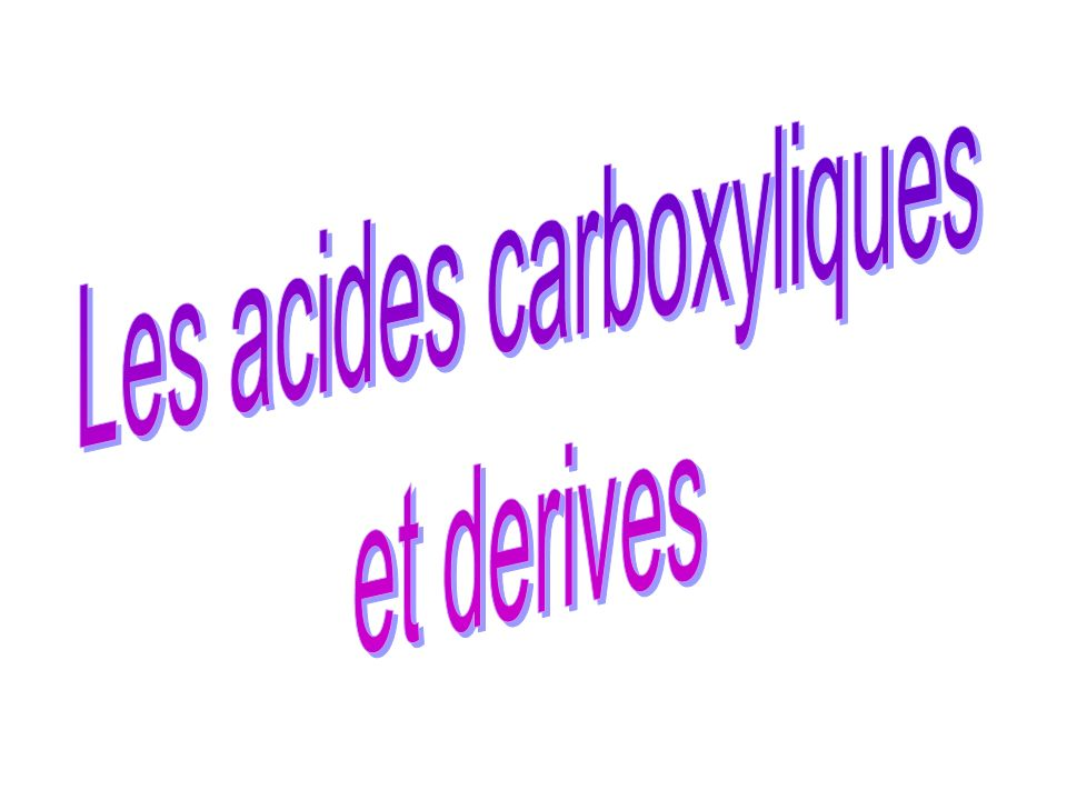 Réactivité des acides carboxyliques Acidité du H sur le C en du carbonyle : Le groupe -OH a un effet +M, qui diminue leffet attrateur du carbonyle du carboxyle Cest le H acide du groupe carboxyle qui réagira préférentiellement avec une base.