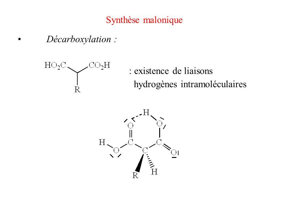 Synthèse malonique Décarboxylation : : existence de liaisons hydrogènes intramoléculaires