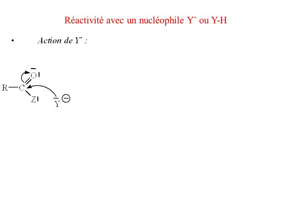 Réactivité avec un nucléophile Y - ou Y-H
