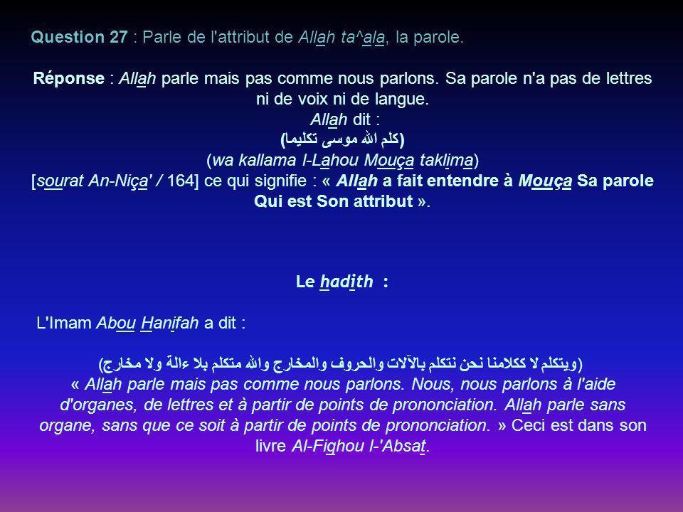 Question 27 : Parle de l attribut de Allah ta^ala, la parole.