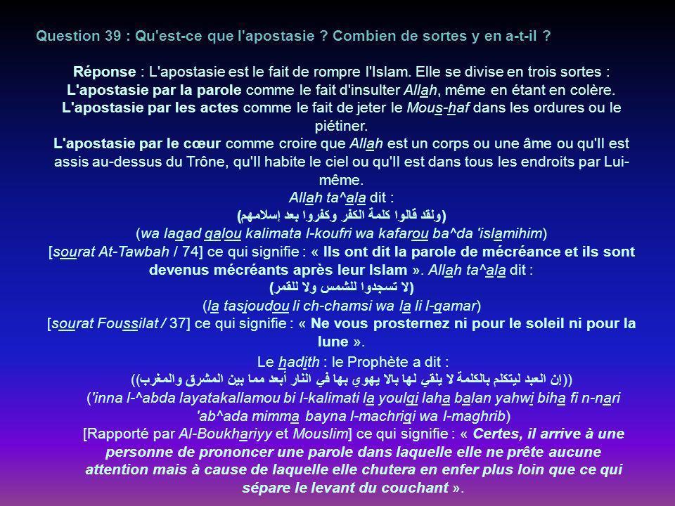 Question 39 : Qu est-ce que l apostasie .Combien de sortes y en a-t-il .