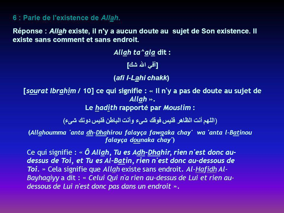 6 : Parle de l existence de Allah.