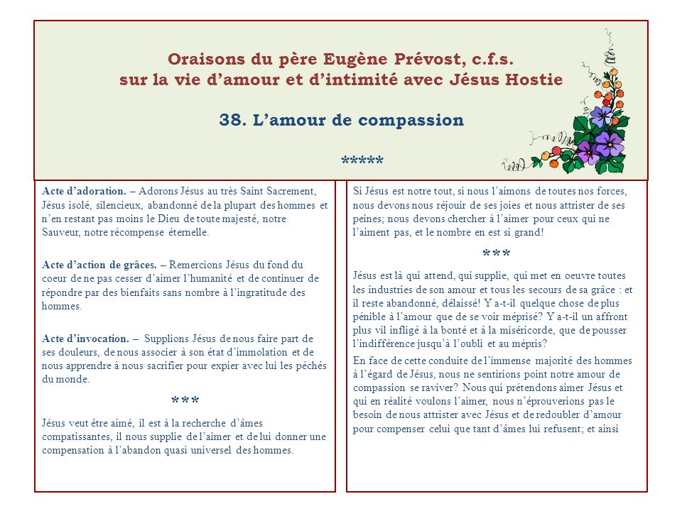 Oraisons du père Eugène Prévost, c.f.s. sur la vie damour et dintimité avec Jésus Hostie 38. Lamour de compassion ***** Acte dadoration. – Adorons Jés