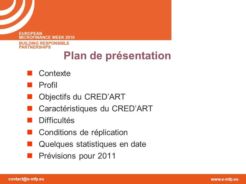 contact@e-mfp.eu www.e-mfp.eu Plan de présentation Contexte Profil Objectifs du CREDART Caractéristiques du CREDART Difficultés Conditions de réplication Quelques statistiques en date Prévisions pour 2011