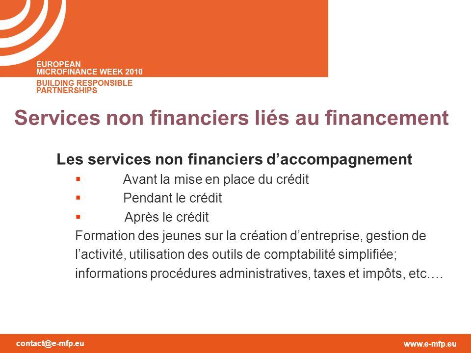 contact@e-mfp.eu www.e-mfp.eu Services non financiers liés au financement Les services non financiers daccompagnement Avant la mise en place du crédit