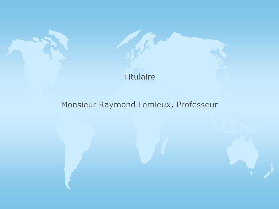 Titulaire Monsieur Raymond Lemieux, Professeur