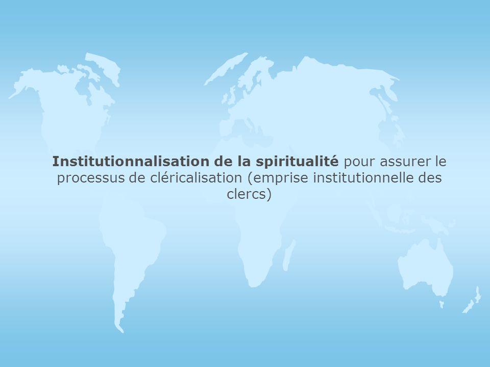 Cléricalisation de la spiritualité-opinion par le conventionnement par des « pairs » ( gens formés dans un même domaine ) du langage et des manières d