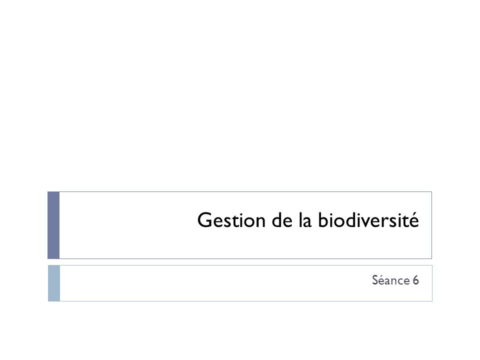 Gestion de la biodiversité Séance 6