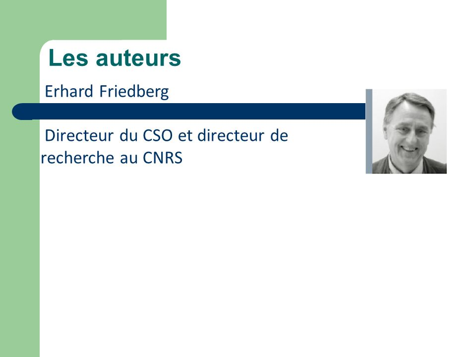 Les auteurs Philippe Bernoux : Directeur honoraire de recherche au CNRS Fondateur du GLYSI Publication : Sociologie des organisations (formalisation des concepts de la sociologie des organisations à partir du livre de Michel Crozier)