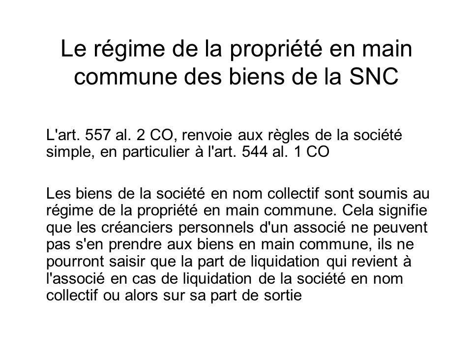 Le régime de la propriété en main commune des biens de la SNC L art.