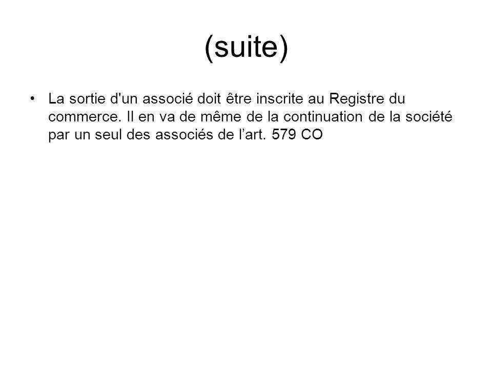 (suite) La sortie d un associé doit être inscrite au Registre du commerce.
