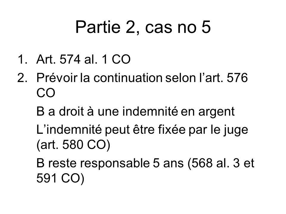 Partie 2, cas no 5 1.Art. 574 al. 1 CO 2.Prévoir la continuation selon lart.