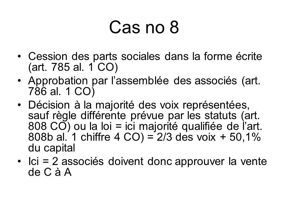 Cas no 8 Cession des parts sociales dans la forme écrite (art.