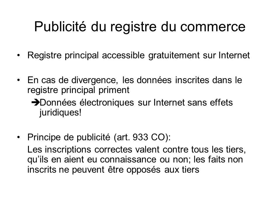 Publicité du registre du commerce Registre principal accessible gratuitement sur Internet En cas de divergence, les données inscrites dans le registre principal priment Données électroniques sur Internet sans effets juridiques.