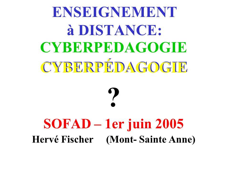 ENSEIGNEMENT à DISTANCE: CYBERPÉDAGOGIE CYBERPEDAGOGIE CYBERPÉDAGOGIE .