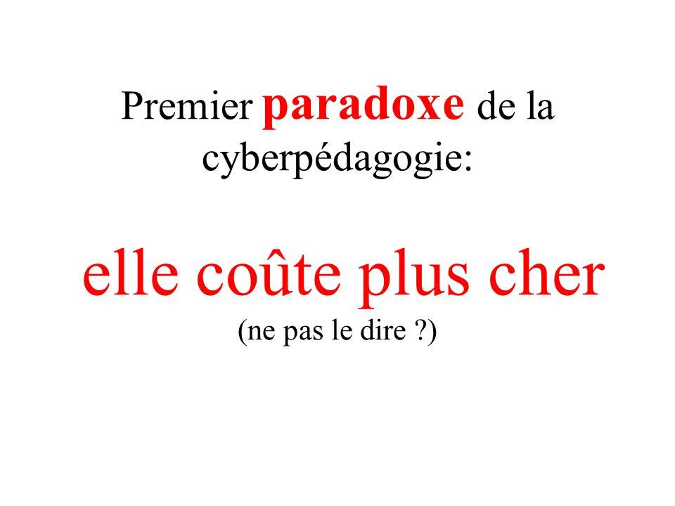 Premier paradoxe de la cyberpédagogie: elle coûte plus cher (ne pas le dire ?)