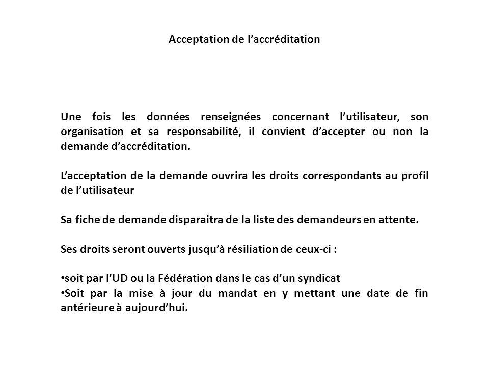 Acceptation de laccréditation Une fois les données renseignées concernant lutilisateur, son organisation et sa responsabilité, il convient daccepter ou non la demande daccréditation.