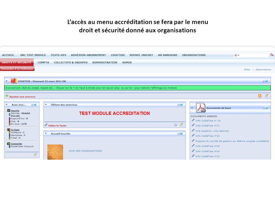 Laccès au menu accréditation se fera par le menu droit et sécurité donné aux organisations