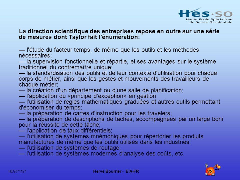 Hervé Bourrier - EIA-FR 22 HEG071127 22 La direction scientifique des entreprises repose en outre sur une série de mesures dont Taylor fait l'énumérat