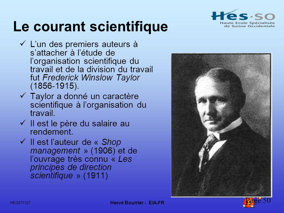 Hervé Bourrier - EIA-FR 25 HEG071127 25 Le courant scientifique Lun des premiers auteurs à sattacher à létude de lorganisation scientifique du travail