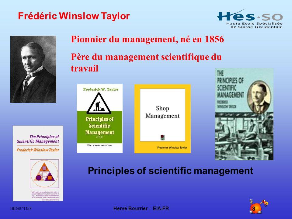 Hervé Bourrier - EIA-FR 29 HEG071127 29 Le courant scientifique Le contrôle a toujours été laspect essentiel de la direction du travail.