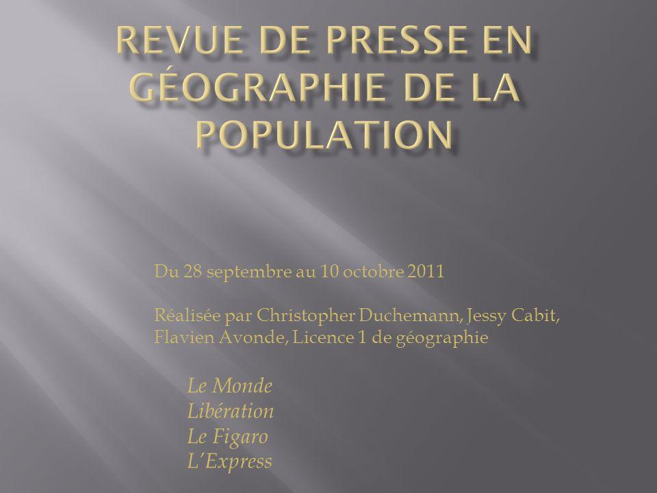 Du 28 septembre au 10 octobre 2011 Réalisée par Christopher Duchemann, Jessy Cabit, Flavien Avonde, Licence 1 de géographie Le Monde Libération Le Figaro LExpress