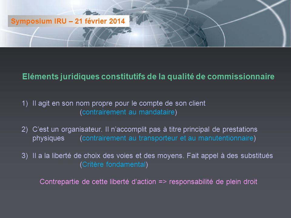 Eléments juridiques constitutifs de la qualité de commissionnaire 1)Il agit en son nom propre pour le compte de son client (contrairement au mandataire) 2)Cest un organisateur.