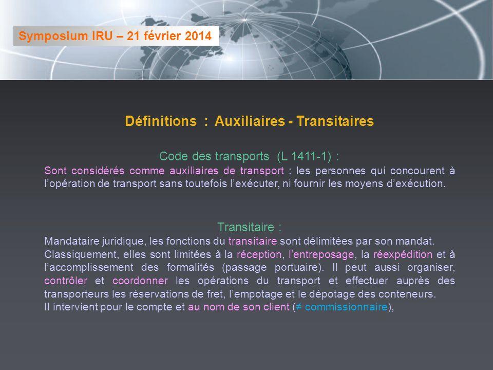 Définitions : Auxiliaires - Transitaires Code des transports (L 1411-1) : Sont considérés comme auxiliaires de transport : les personnes qui concouren