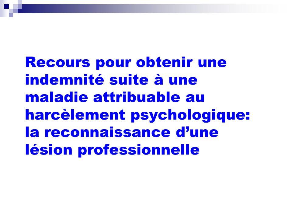 Recours pour obtenir une indemnité suite à une maladie attribuable au harcèlement psychologique: la reconnaissance dune lésion professionnelle