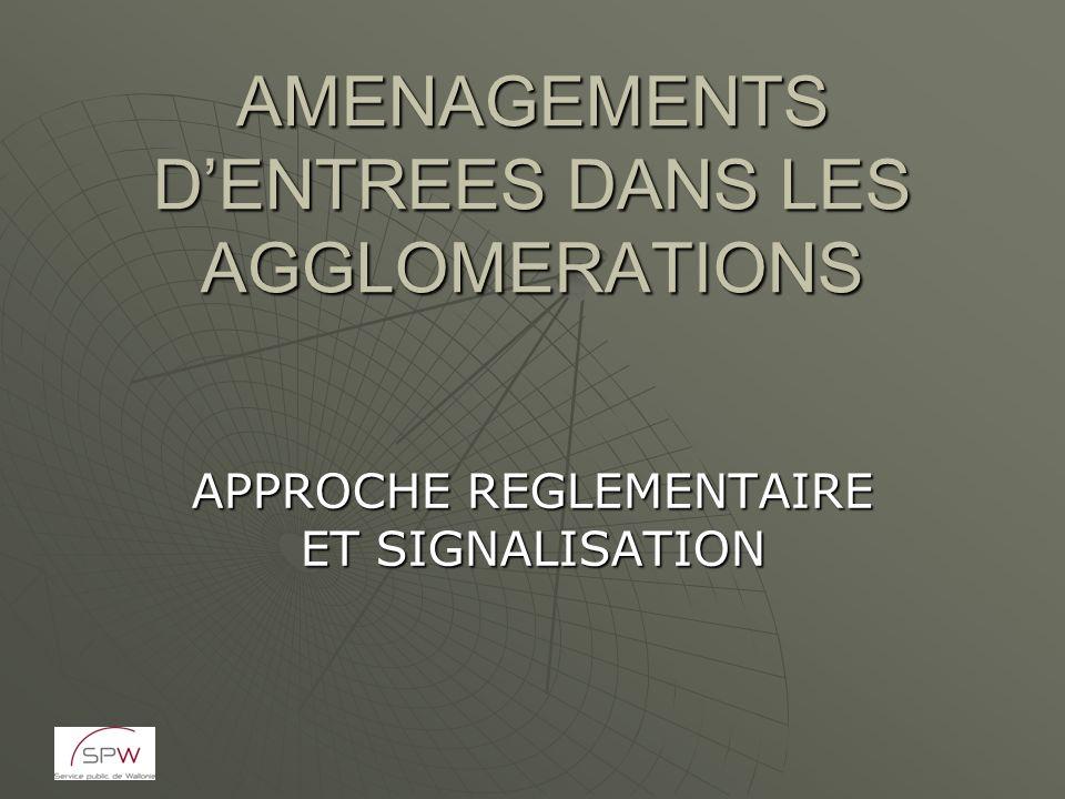 AMENAGEMENTS DENTREES DANS LES AGGLOMERATIONS APPROCHE REGLEMENTAIRE ET SIGNALISATION