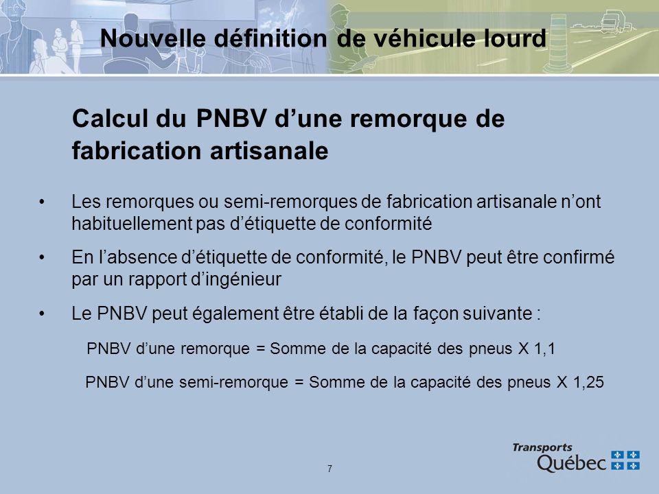 7 Nouvelle définition de véhicule lourd Calcul du PNBV dune remorque de fabrication artisanale Les remorques ou semi-remorques de fabrication artisana