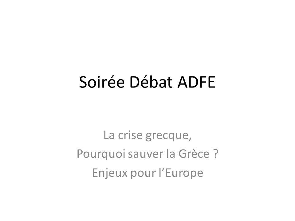 Soirée Débat ADFE La crise grecque, Pourquoi sauver la Grèce ? Enjeux pour lEurope