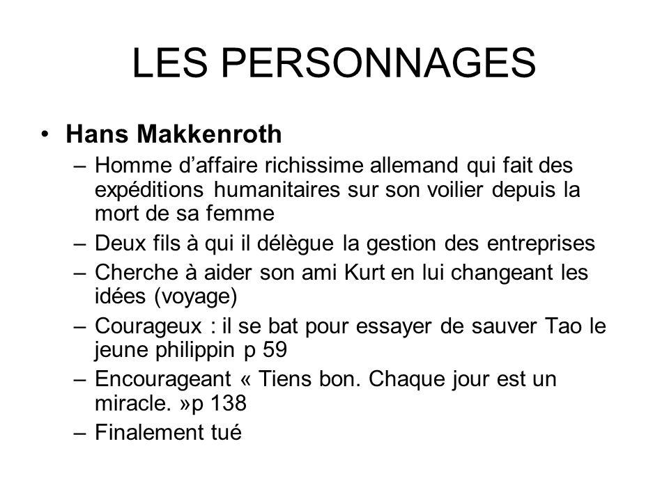 LES PERSONNAGES Hans Makkenroth –Homme daffaire richissime allemand qui fait des expéditions humanitaires sur son voilier depuis la mort de sa femme –