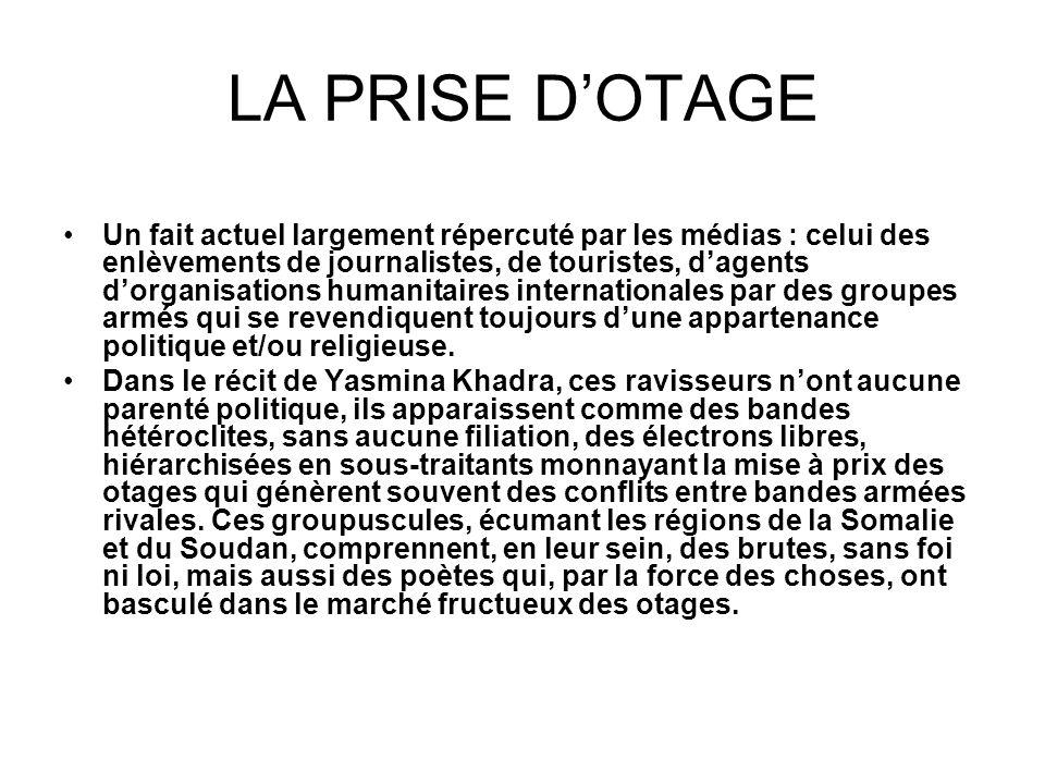 LA PRISE DOTAGE Un fait actuel largement répercuté par les médias : celui des enlèvements de journalistes, de touristes, dagents dorganisations humani