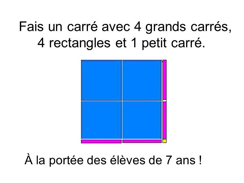 Fais un carré avec 4 grands carrés, 4 rectangles et 1 petit carré. À la portée des élèves de 7 ans !