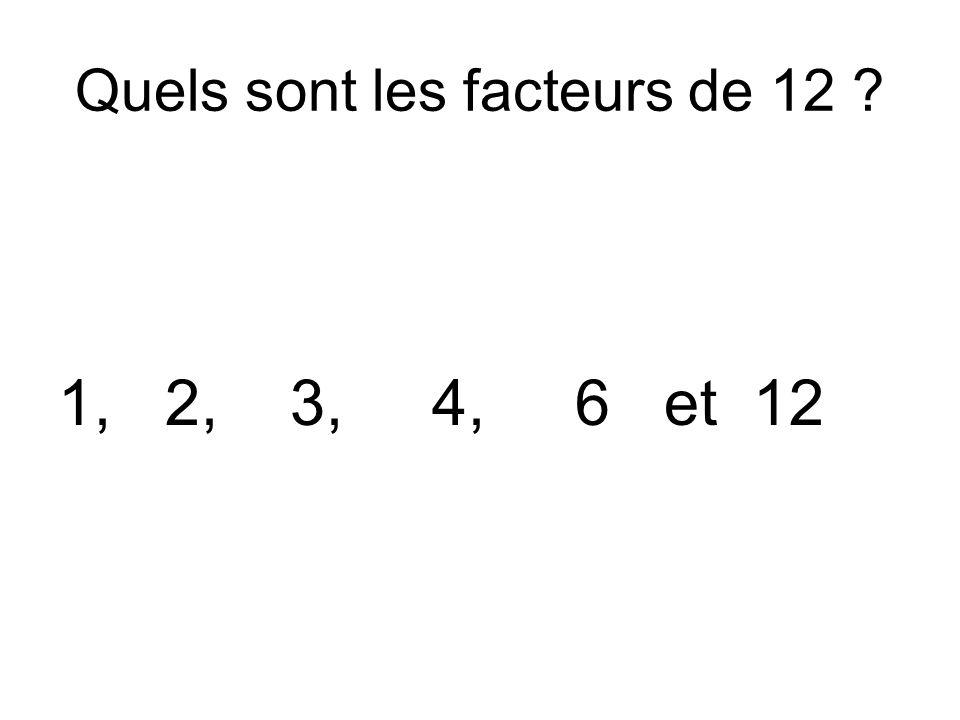 Quels sont les facteurs de 12 ? 1, 2, 3, 4, 6 et 12