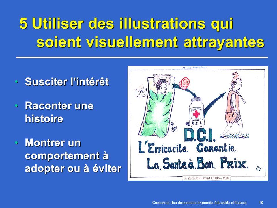 Concevoir des documents imprimés éducatifs efficaces18 5 Utiliser des illustrations qui soient visuellement attrayantes Susciter lintérêtSusciter lint