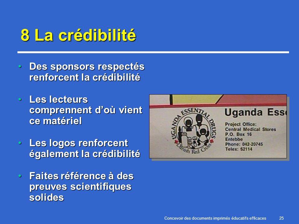 Concevoir des documents imprimés éducatifs efficaces25 8 La crédibilité Des sponsors respectés renforcent la crédibilitéDes sponsors respectés renforc