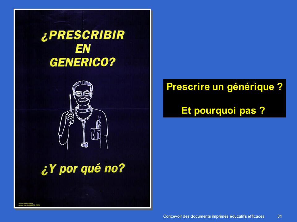 Concevoir des documents imprimés éducatifs efficaces31 Prescrire un générique Et pourquoi pas