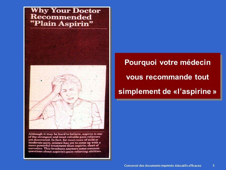 Concevoir des documents imprimés éducatifs efficaces5 Pourquoi votre médecin vous recommande tout simplement de «laspirine »