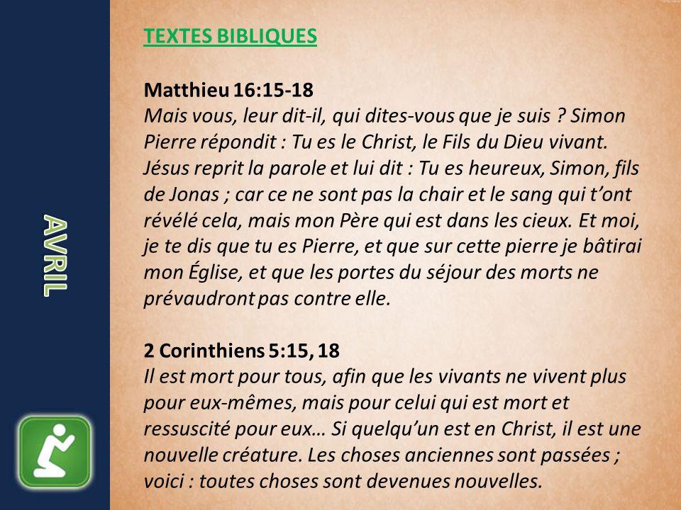 TEXTES BIBLIQUES Matthieu 16:15-18 Mais vous, leur dit-il, qui dites-vous que je suis .