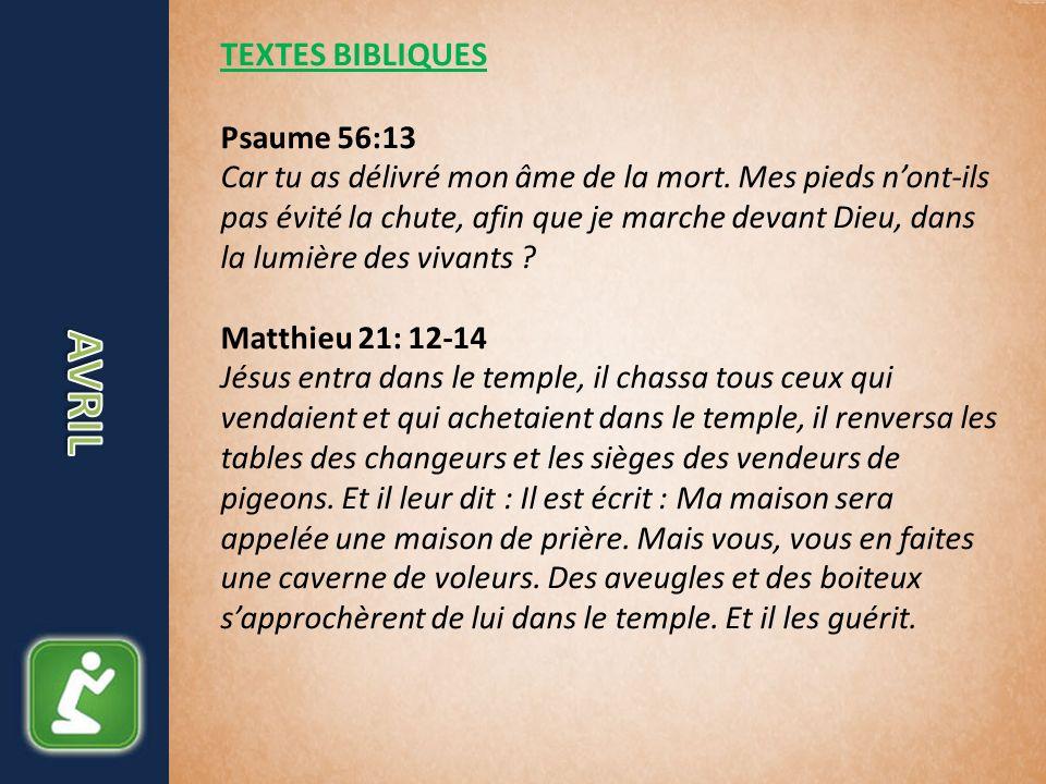 TEXTES BIBLIQUES Psaume 56:13 Car tu as délivré mon âme de la mort.