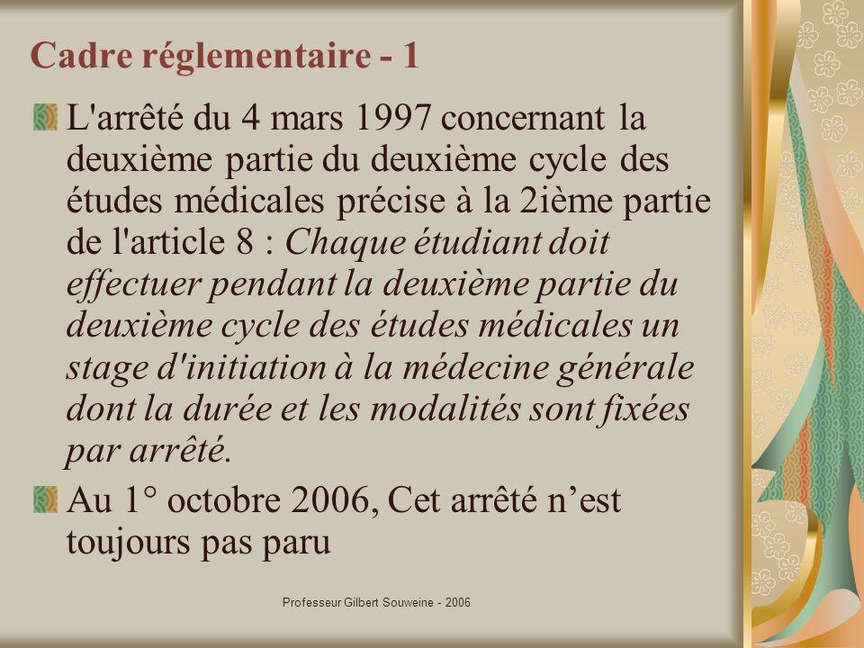 Professeur Gilbert Souweine - 2006 Cadre réglementaire - 1 L'arrêté du 4 mars 1997 concernant la deuxième partie du deuxième cycle des études médicale